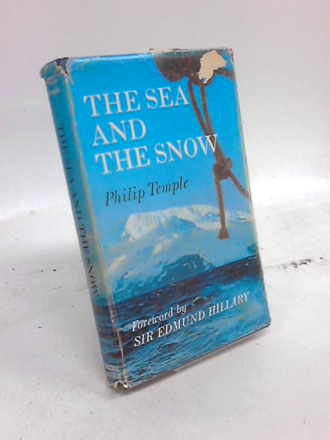 The Sea and The Snow: The South Indian Ocean Expedition to Heard Island by Philip Temple