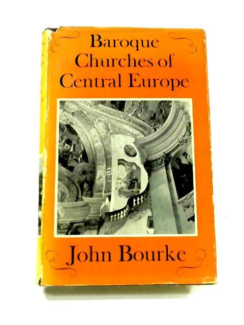 Baroque Churches of Central Europe by John Bourke