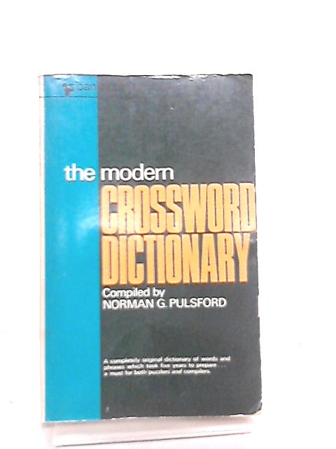 The Modern Crossword Dictionary by Norman G. Pulsford