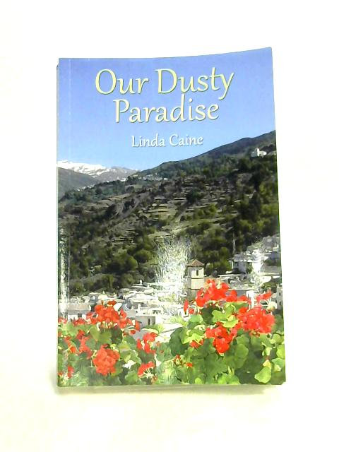 Our Dusty Paradise By Linda Caine