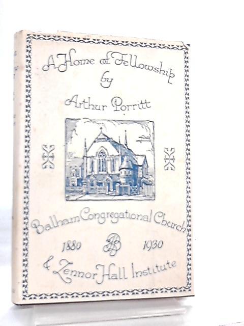 A Home of Fellowship By Arthur Porritt