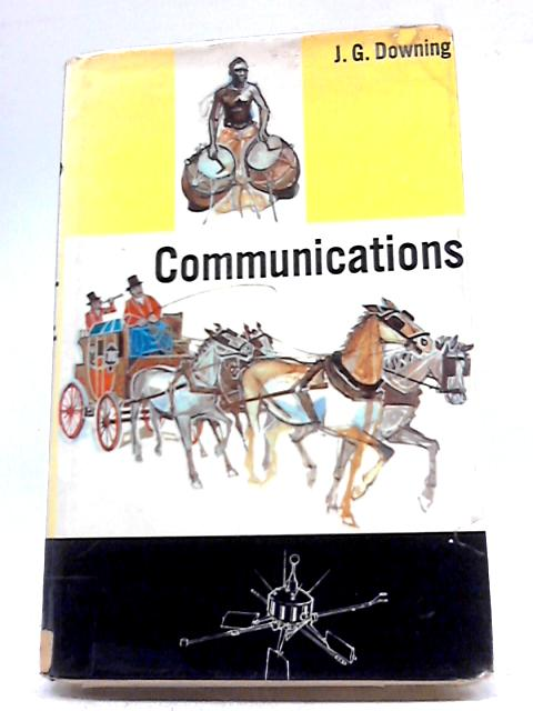 The Story of Communications Satellites by John Grenville Downing