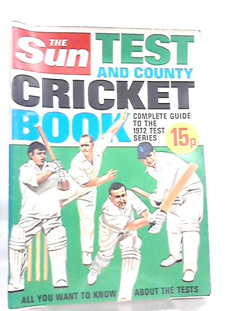 The Sun Test and County Cricket Book 1972 by Anon