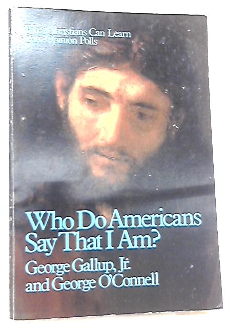 Who do Americans say that I am? By George Gallup