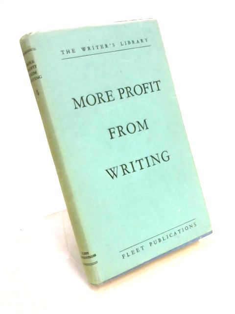 More Profit From Writing by Ed. By H. Herd