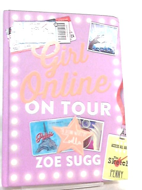 Girl Online, On Tour By Zoe Sugg (Zoella)