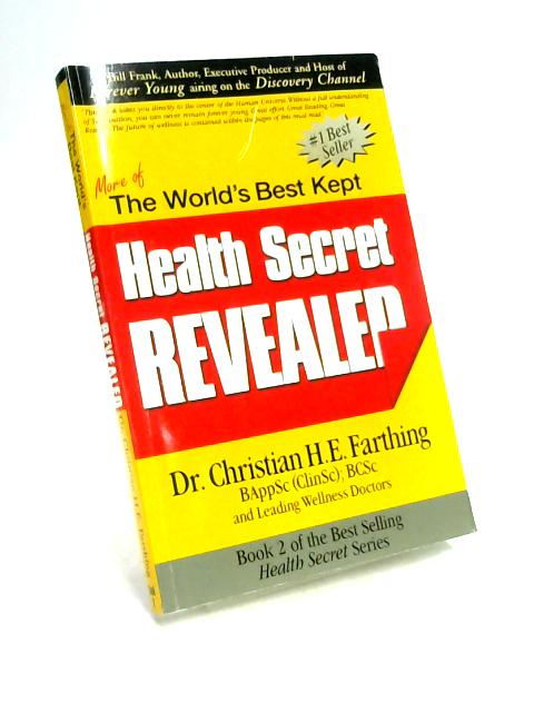 More of The World's Best Kept Health Secret Revealed Book 2 by C. Farthing