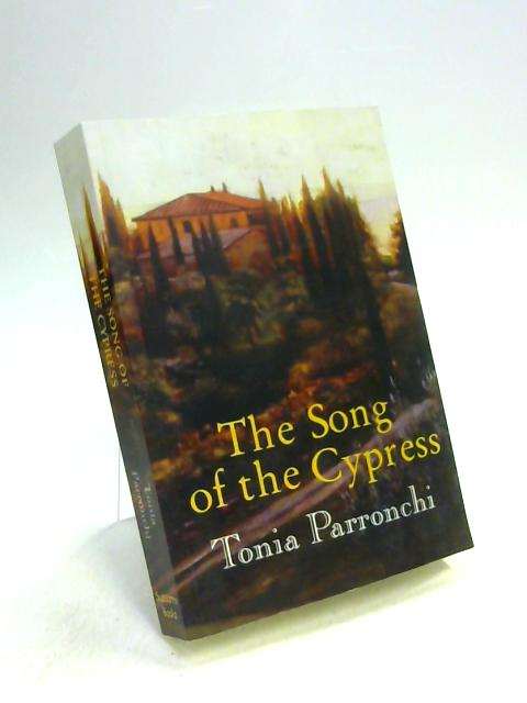 The Song of the Cypress by Tonia Parronchi