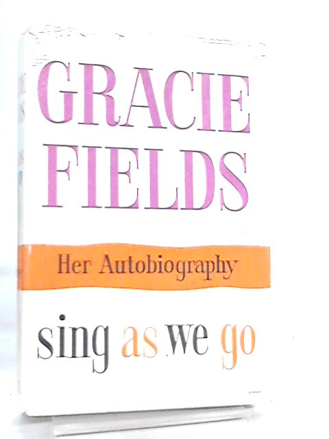 Sing as We Go by Gracie Fields