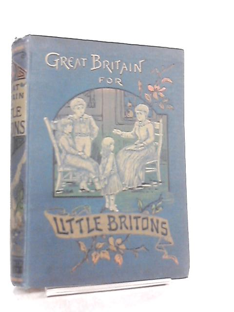 Great Britain for Little Britons by Eleanor Bulley