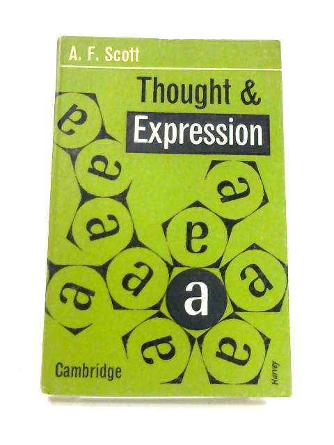 Thought and Expression by A.F. Scott
