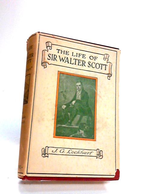 Memoirs of The Life of Sir Walter Scott, Bart. Volume I by J.G.Lockhart: