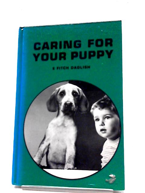 Caring For Your Puppy by E Fitch-Daglish