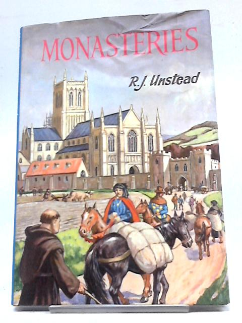 Monasteries (Junior Reference Books) by R.J. Unstead