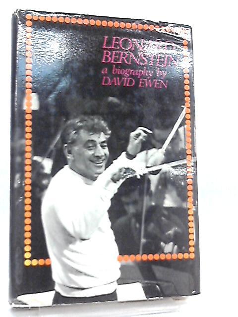 Leonard Bernstein, A Biography by David Ewen