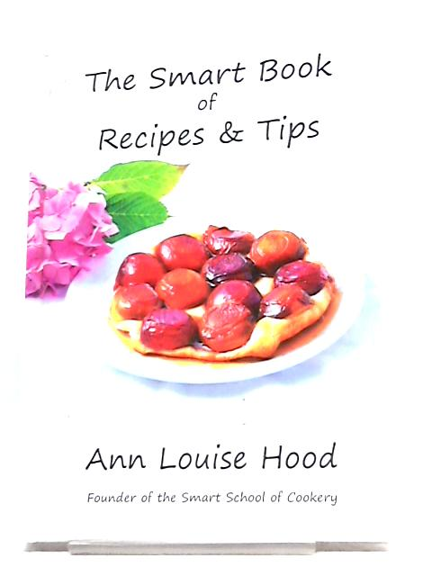 The Smart Book of Recipes and Tips By Ann Louise Hood