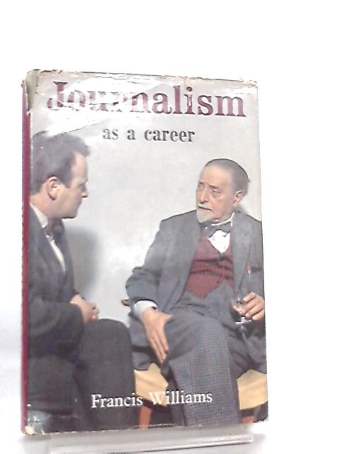 Journalism As A Career by Francis Williams