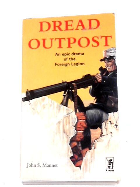 Dread Outpost by John S Mannet