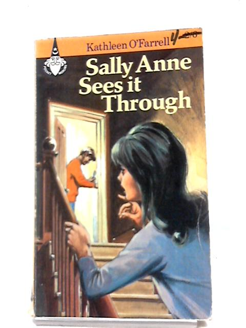Sally Anne Sees It Through by Farrell