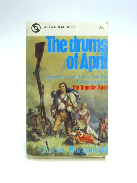 The Drums Of April by Charles Mergendahl