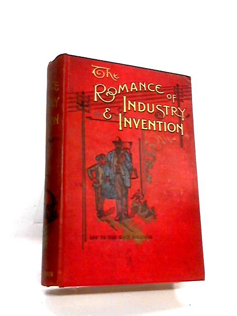 The Romance of Industry and Invention by Robert Cochrane