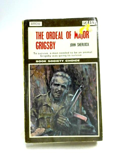 The Ordeal of Major Grigsby by John Sherlock