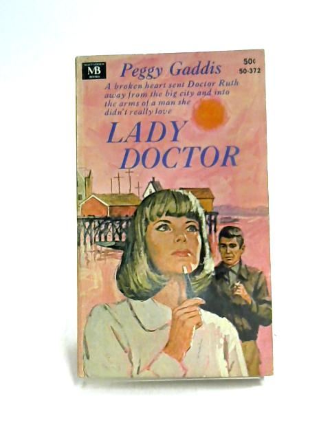 Lady Doctor by Peggy Gaddis