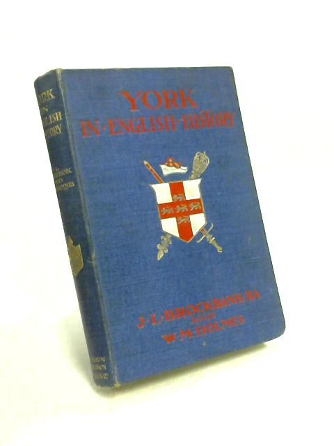 York in English History by J.L. Brockbank & W.M. Holmes