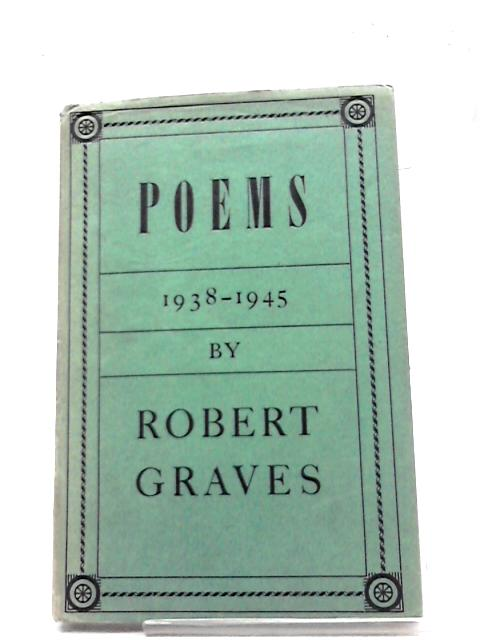 Poems: 1938-1945 by Robert Graves