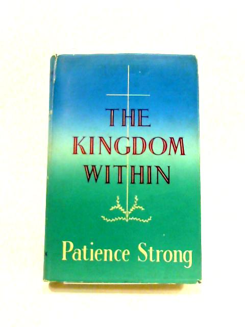 The Kingdom Within: A Thought For Every Day by Patience Strong