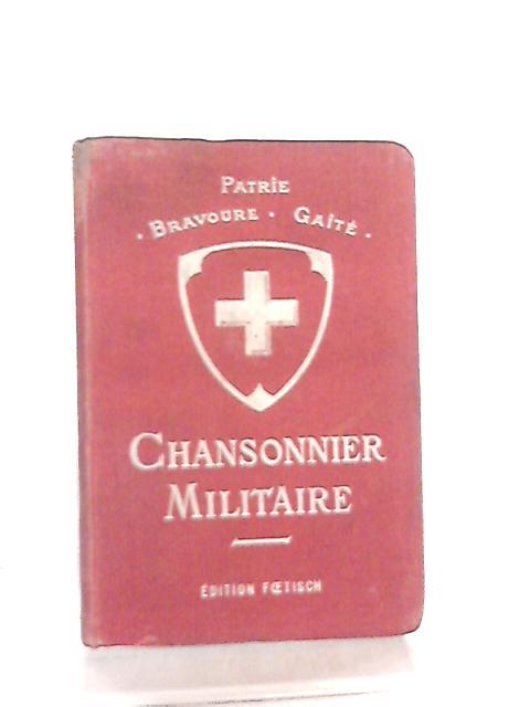 Chansonnier Militaire, et d'Etapes by Cap. A. Cerf