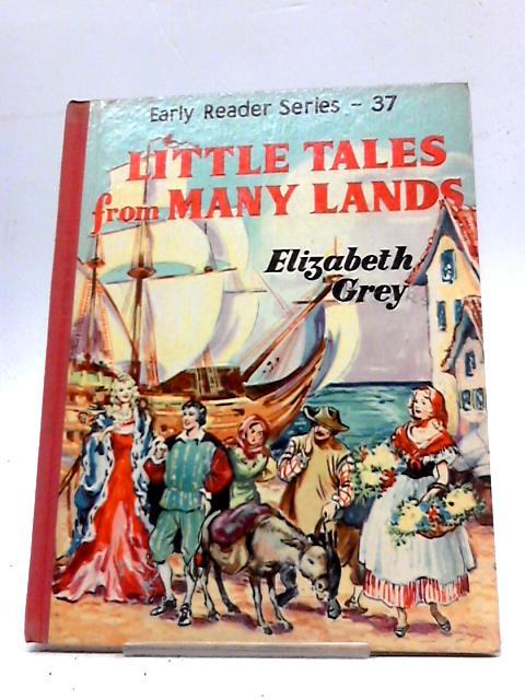 Little Tales from Many Lands by Elizabeth Grey