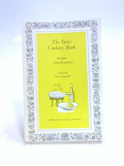 The Swiss Cookery Book by Helen Guggenbühl