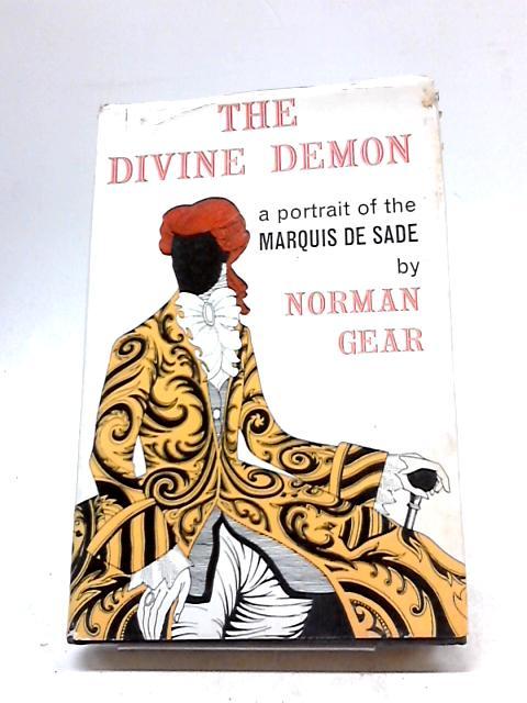 The Divine Demon: A Portrait of The Marquis De Sade by Norman Gear