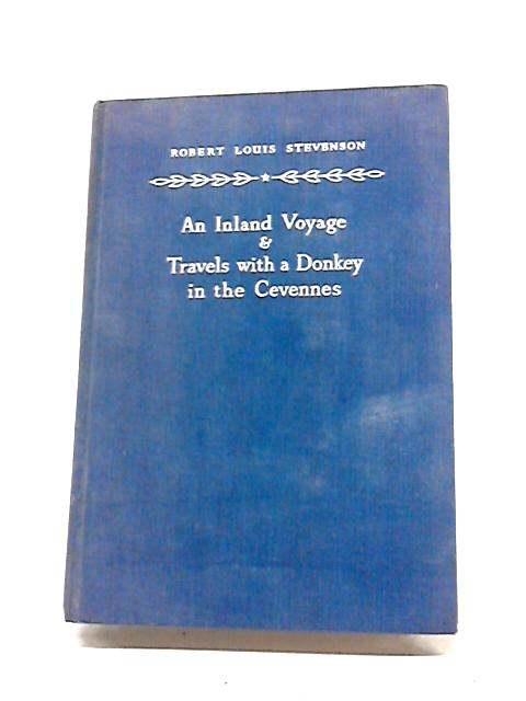 'An Inland Voyage' & 'Travels With a Donkey in the Cevannes' (The Holborn Library) by Robert Louis Stevenson