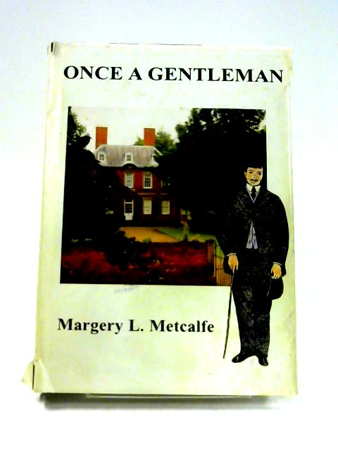 Once A Gentleman By Margery L. Metcalfe