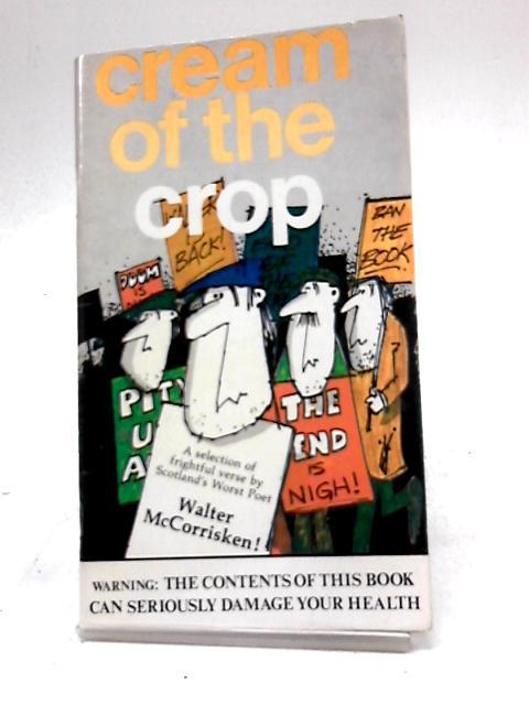 Cream of the Crop by Walter McCorrisken