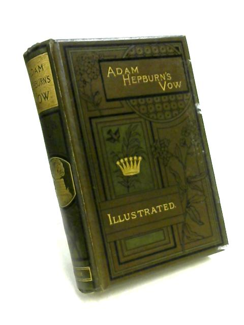 Adam Hepburn's Vow: A Tale of Kirk and Covenant by A.S. Swan