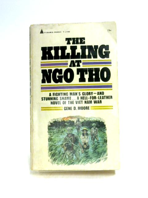 The Killing at Ngo Tho by Gene D. Moore