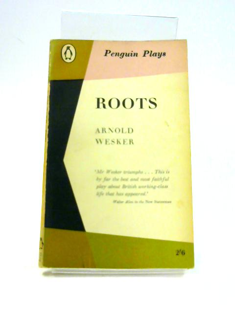 Roots by Arnold Wesker