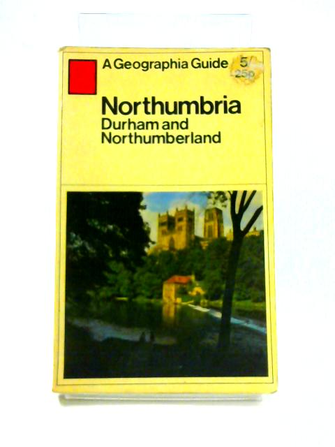 Northumbria: Durham and Northumberland by H.O. Wade