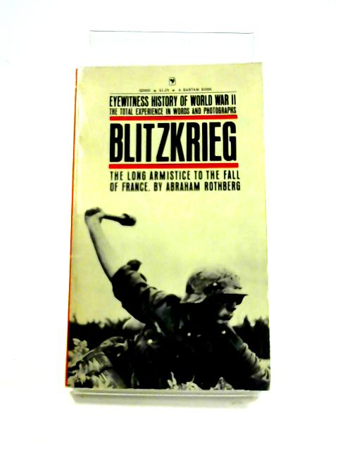 Eyewitness History of WWII: Blitzkreig Vol I by A. Rothberg