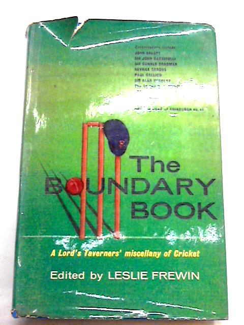 The boundary book: A Lord's Taveners' miscellany of cricket by Frewin, Leslie