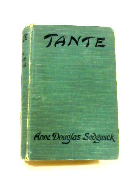 Tante by Anne Douglas Sedgwick