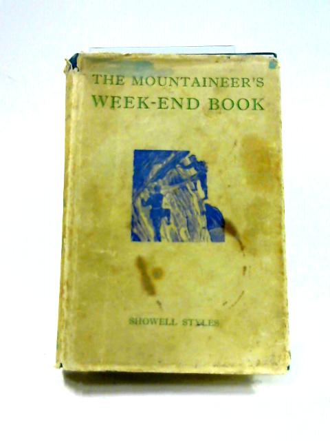 The Mountaineer's Week-End Book by Showell Styles