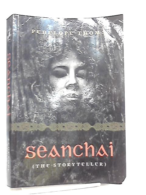 Seanchai by Penelope Thoms