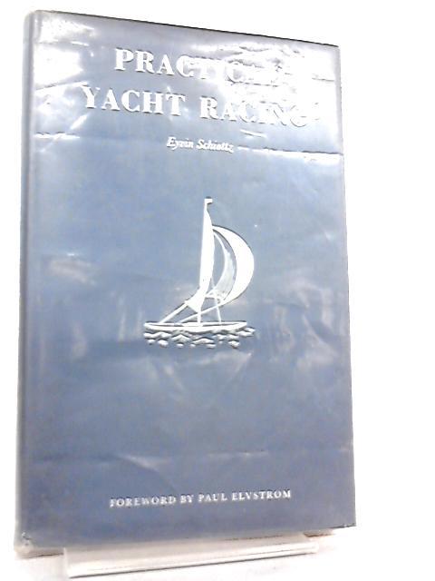 Practical Yacht Racing By Eyvin Schiottz