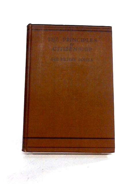 The Principles of Citizenship by Sir Henry Jones