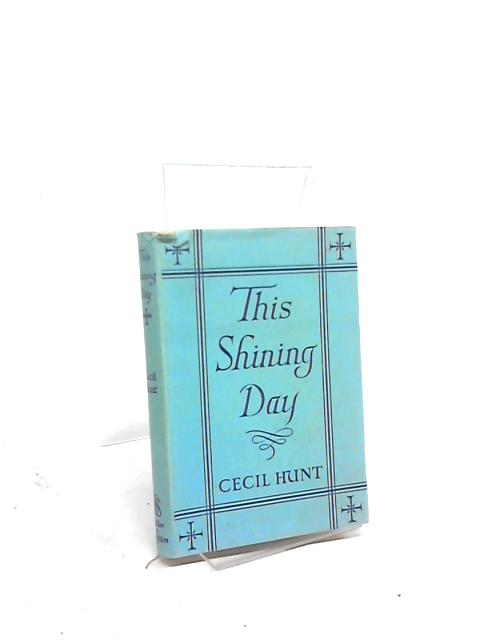 This Shining Day by Cecil Hunt