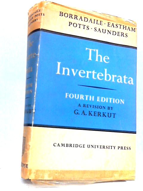 THE INVERTEBRATA: A MANUAL FOR THE USE OF STUDENTS. by Borradaile, L. A. et al (revised G. A. Kerkut).